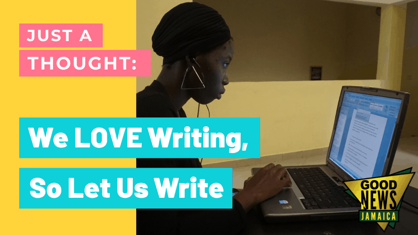 Just a Thought: We Love  Writing, so Let Us