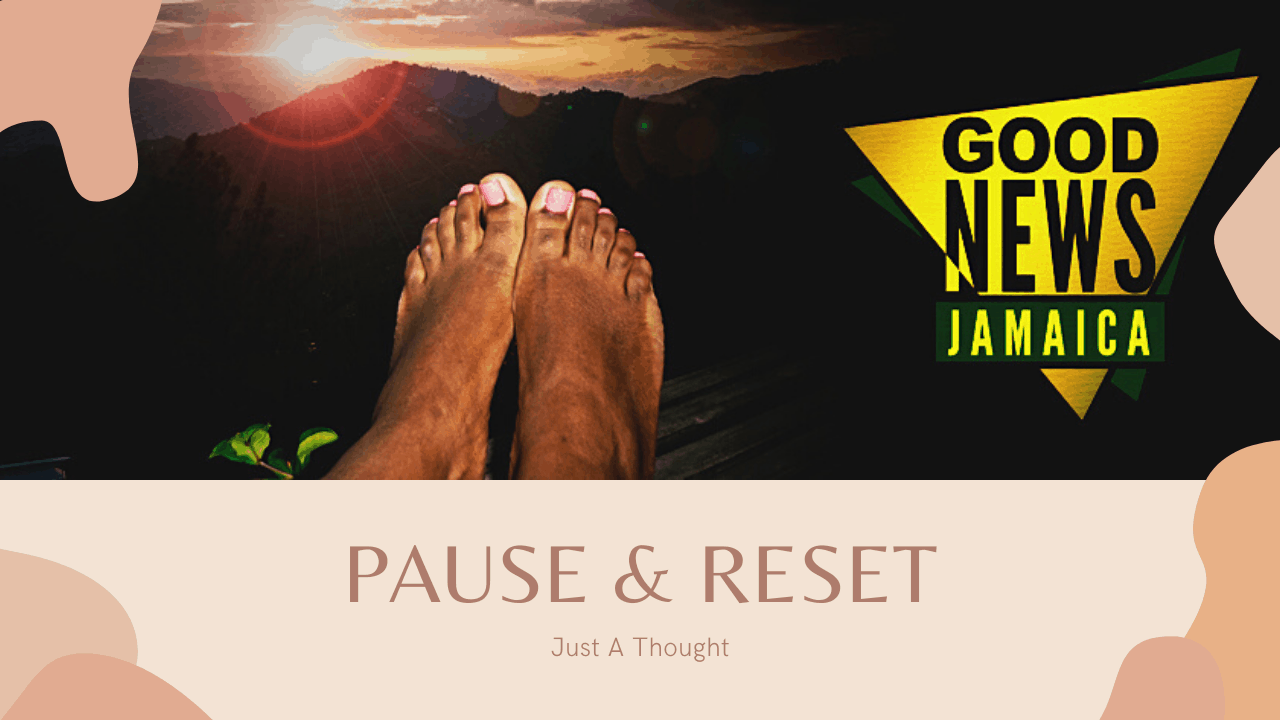 Just A Thought: Pause & Reset