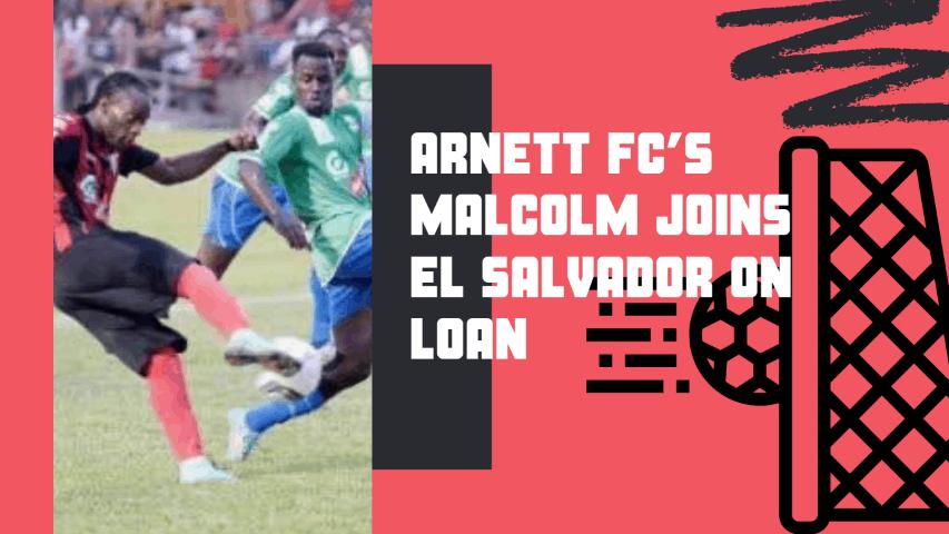 Arnett FC's Malcolm joins El Salvador On Loan