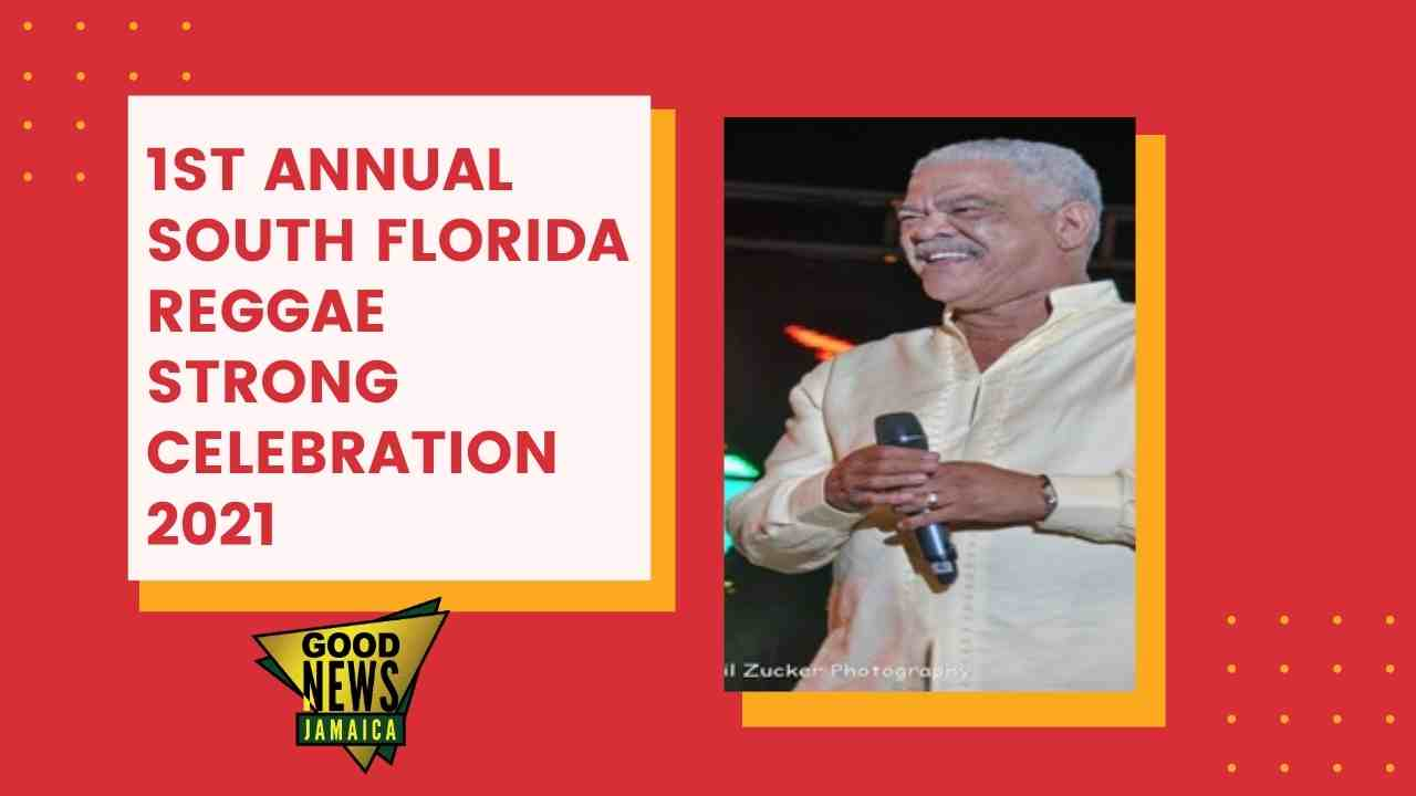 1st Annual South Florida Reggae Strong Celebration 2021