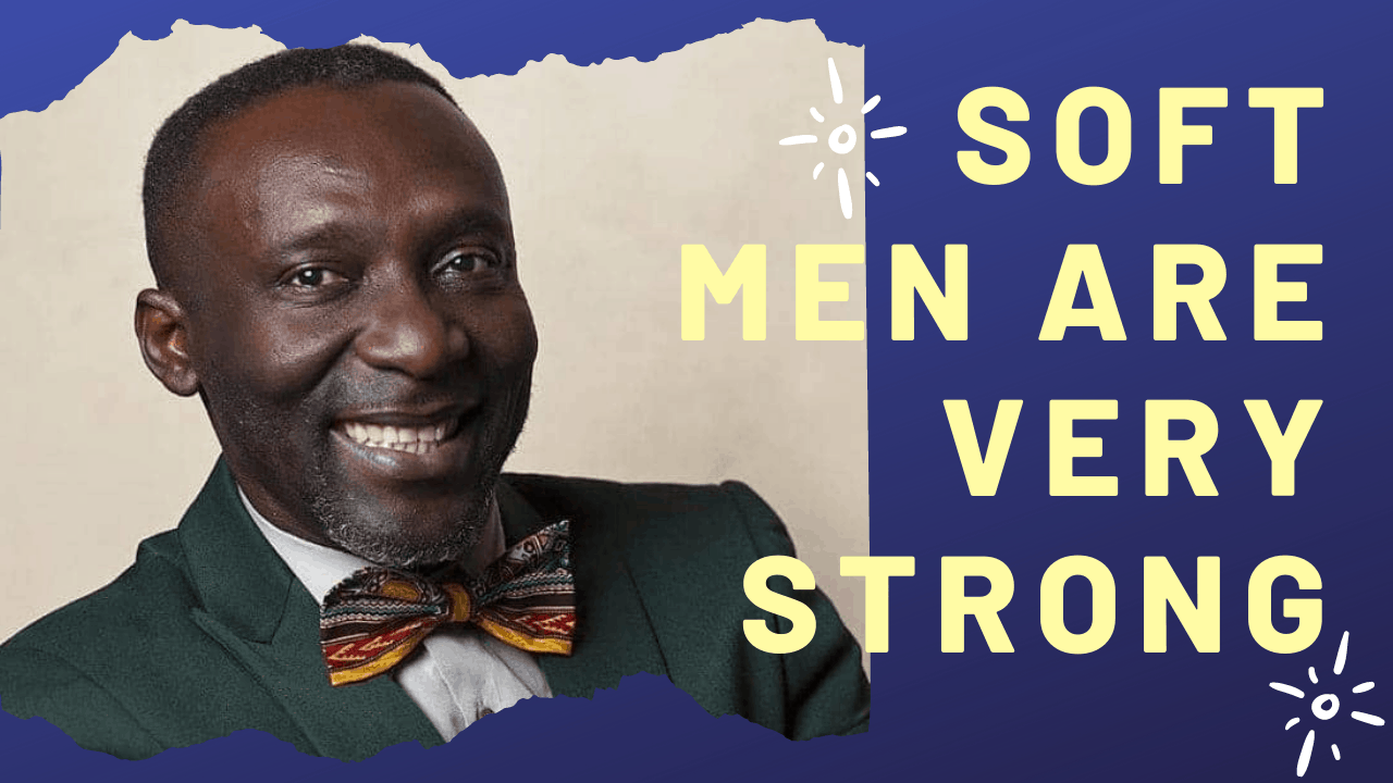 Men Need to Soften Up To Be Strong Men